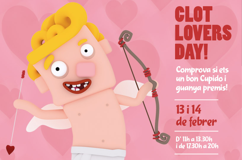 CLOT LOVERS DAY (SAN VALENTÍN)